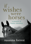 If Wishes Were Horses: The DVD Extras